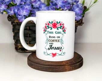 Christian Mug, Coffee and Jesus Mug, This Girl Runs on Coffee and Jesus, Quote Mug, Coffee Mug, Gift for Her, Gift for Her, Gift