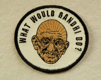 """What Would Gandhi Do Iron on Patch 3.5"""" x 3.2"""""""