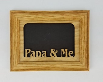 Papa and Me  Picture Frame ~ Papa Frame, Papa Photo Frame, Picture Frames, Photo Frames, Papa, 5x7 Picture Frame, Handmade Frame, Papa Gift