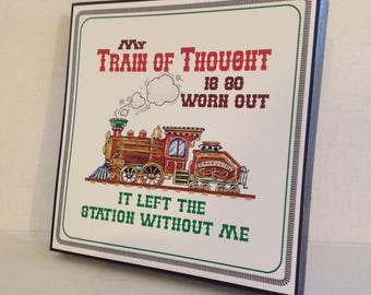 Train Sign, Train Of Thought Sign, Train Station Sign, Train Lovers, Father's Day, Dad Gifts, Grandpa Gift,