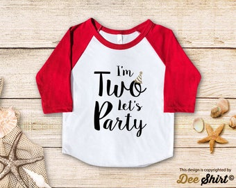 Second Birthday Shirt; 2nd Birthday T-Shirt; I'm Two Let's Party; Two Year Old Kids Tee; Toddler 2 B-day Outfit; Cute Gift for Baby Boy Girl