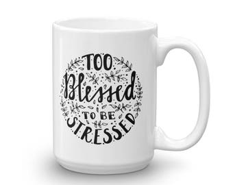 Blessed Fairtrade - Big Mug - too blessed to be stressed