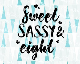 Sweet Sassy and Eight SVG, Eight Birthday, Baby SVG, Sassy baby SVG, Baby girl Svg, Baby boy svg, Instant download, Eps - Dxf - Png - Svg