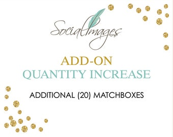 ADD ON - Qty. 20 additional (20) Matchboxes