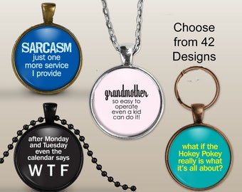Attitude Pendant Necklace, Art Print Jewelry, Charm Jewelry or Keyring fob, sarcasm, quotes, hokey pokey, fix stupid,