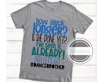 Dance Brother Shirt | Brother of a Ballet Dancer Top | Sister's Dance Class Shirt