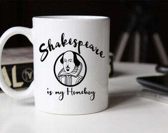 Shakespeare is my Homeboy Coffee Mug | Gift for Coffee Lover | Unique Coffee Mug | Quote Mug | Coffee Mugs with Sayings | Funny Coffee Mug