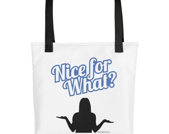 Nice for What Drizzy Drake Tote Bag