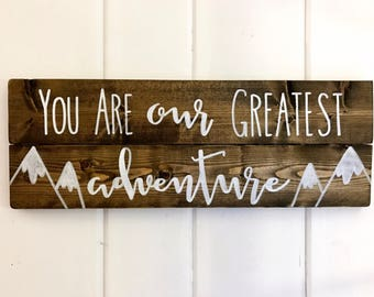 You are our greatest adventure sign, wooden wall hanging with mountains, hand-painted, nursery decor, woodland, kids room, wall decor