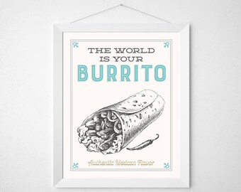 Mexican Kitchen Print - The world is your burrito - Retro aqua cream vintage style motivational food mexico funny food foodie art decor 8x10