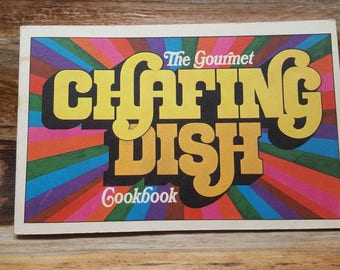 The Gourmet Chafing Dish Cookbook, 1970, vintage cookbook