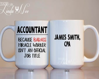 Personalized Accountant Coffee Mug, Gift for Accountant, CPA, Funny Accountant Gift Mug, Grad School Gift, Financial Planner, CPA Mug MPH277
