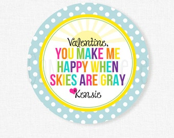You Make Me Happy When Skies Are Gray Tag, Sunshine Valentine Tags, Paint Valentines, Colorful Valentine Tags, Rainbow Tag Personalized