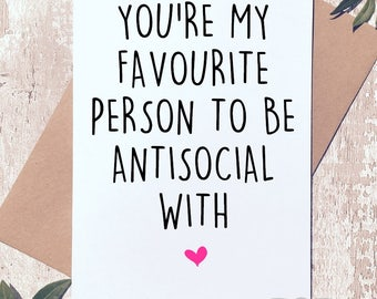 Valentine's day card, Funny Valentine card, cute card, rude valentine,valentine for him,valentine for her, love card, funny card, antisocial