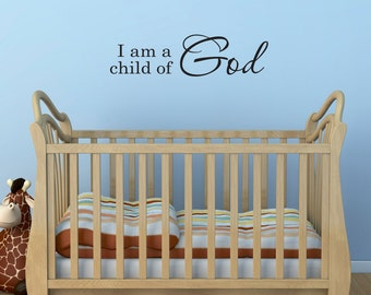 I am a child of God decal - Christian Quote Wall Art - children wall decal - Medium
