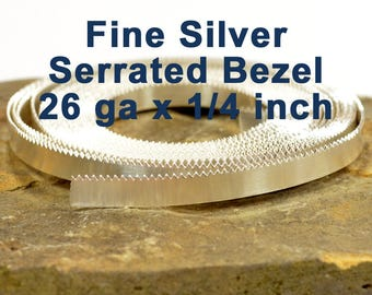 "26ga x 1/4"" Serrated Bezel - Fine Silver - Choose Your Length"