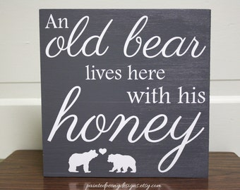 An old bear lives here with his honey | Wood sign saying, Vinyl home decor, cabin decor, Father's Day gift, Mother's Day gift