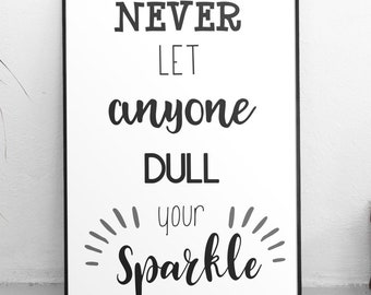 Dull Your Sparkle Print