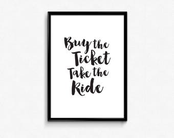 Buy the Ticket Take the Ride, Digital Download Art, Typography Wall Art, Poster Download, Quotes Prints, Sale Printable, Typography Quotes