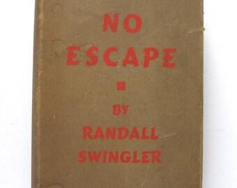 No Escape by Randall Swingler
