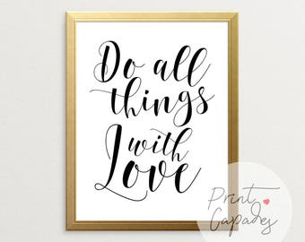 Do All Things With Love, Always Be Kind, Black and White, Typography Print, Love Sign, Wall Art, Kindness Matters, Printable Art
