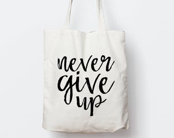 Never give up tote bag, Typography tote bag, gift, Inspirational tote bag, canvas tote bag, Motivational Tote