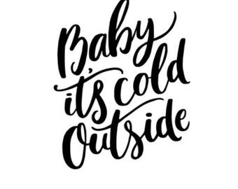 Baby It's Cold Outside - Removable Decal