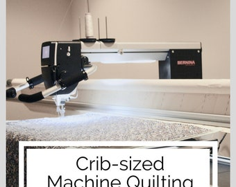 CRIB-SIZED, Edge-to-Edge Machine Quilting