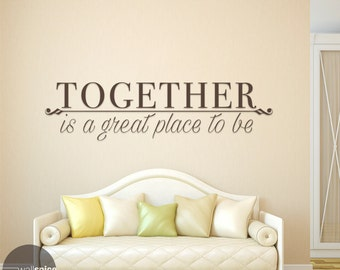Together Is A Great Place To Be Vinyl Wall Decal Sticker