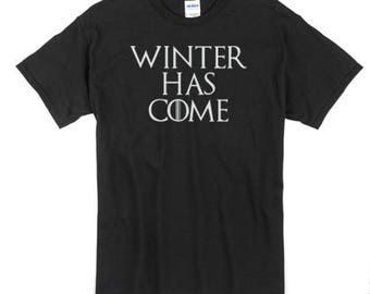 Winter Has Come / Game of Thrones T shirt