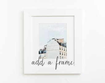 Add a frame to any photo print