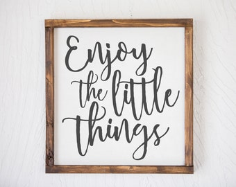 Enjoy The Little Things - Wood Sign