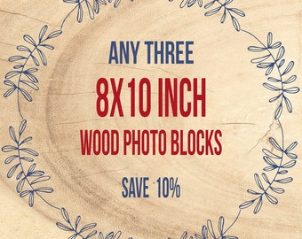 Wood Mounted Art, art on wood, Any three 8x10 inch, print on wood, wood wall art, home decor, ready to hang, wood photo blocks, birch wood