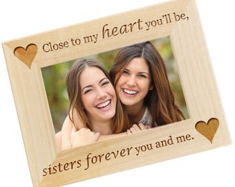 SHIPS FAST, Personalized Engraved Sisters Photo Frame, Custom Sisters Gift from Sister, Cousin, Friend, Friends Gift, All Sizes - WF01