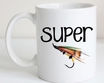 Fly Fishing Coffee Mug - Super Fly - Fishing Tea Cup, Fly Fisherman Gift, Funny Coffee Lover Present, Unique Kitchen Decor