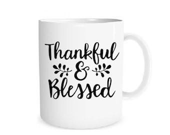 Thankful and Blessed Mug Thankful Mug Blessed Mug Thankful & Blessed Mug Christmas Gift Mug Christmas Mug Thankful Mugs