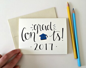 Congrats Grad Card / Class of 2017 Card / Hand lettered Graduation Card / 2017 Graduation Card