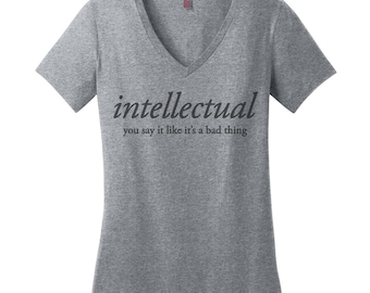 Intellectual Shirt Smart Shirt Scientist Shirt Science Shirt Womens March Shirt Nasty Woman Shirt Womens March TShirt Funny TShirts for Her