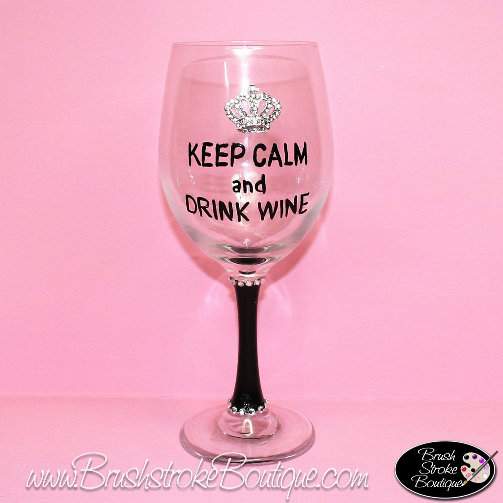 Hand Painted Wine Glass Keep Calm Wine Personalized and