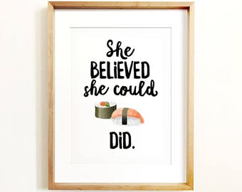 Printable women gift, She believed she could SUSHI did, Sushi art, PRINTABLE art, Funny wall art, Kitchen prints, Sushi print, Gift for her