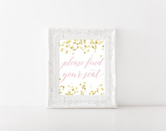 Please Find Your Seat Sign - Wedding Seating Sign - Wedding Reception Signs - Wedding Reception Decor - Printable Wedding Sign Blush & Gold