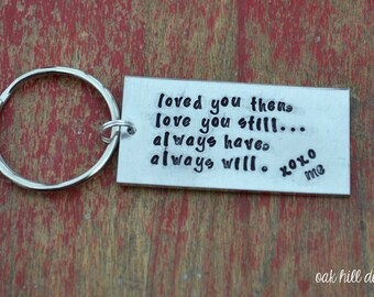 loved you then, love you still stamped keychain-great anniversary gift