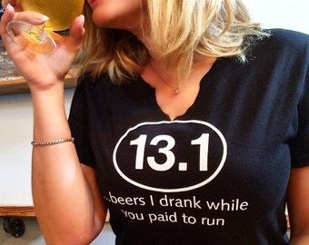 13.1 beers i drank while you paid to run tshirt, Beer drinking, Runner , Marathon, Half marathon, Offensive Screen Print , Humor Shirts