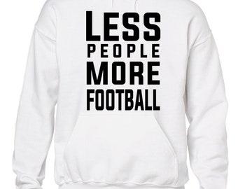 Less People More Football Hoodie
