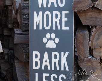Wag More Bark Less., Dog, Primitve Word Art Typography Pine Wall Sign
