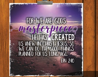 Ephesians 2:10 / 4x4 / 8x8 / 12x12 / Square / Bible Verse / Inspirational / Instant download / Masterpiece / Instant download