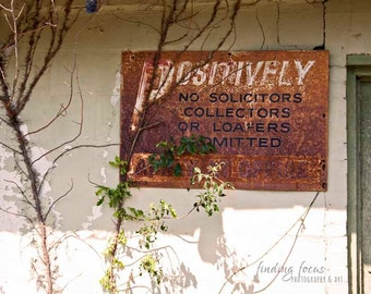 Urban Decay Photo, No Solicitors Sign Photography, Abandoned Building Print, Rusty Rust Patina, Overgrown Creeping Vines, Deserted & Rundown