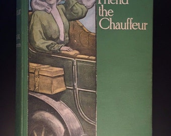 My Friend the Chauffeur, by C.N. & A.M. Williamson, 1905, 1st Ed., Illustrated