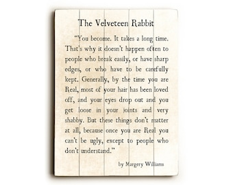 Wood Sign, Velveteen Rabbit Quote, Margery Williams, Wood Plank Art, Literary Print, Wood Wall Art, Nursery Decor, Literary Print Decor
