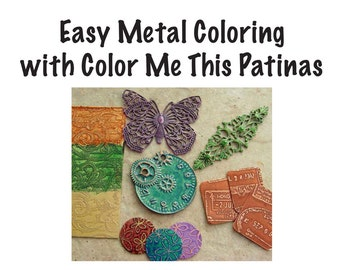 Tutorial Easy Metal Coloring with Color Me This Patinas--Usage, Tips, and Tricks